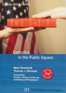 CATHOLICS IN THE PUBLIC SQUARE by MOST REVEREND THOMAS J. OLMSTED