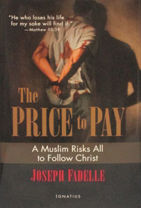 THE PRICE TO PAY A Muslin Risks All to Follow Christ by JOSEPH FADELLE