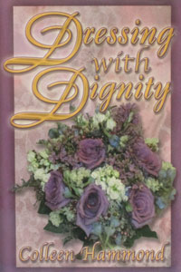 DRESSING WITH DIGNITY by COLLEEN HAMMOND