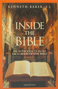INSIDE THE BIBLE An Introduction to Each Book of the Bible by Kenneth Baker, S.J.