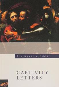 CAPTIVITY LETTERS: COLOSSIANS, EPHESIANS, PHILIPPIANS and PHILEMON (Navarre Bible Commentaries)