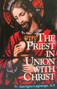 THE PRIEST IN UNION WITH CHRIST by Fr. Reginald Garrigou-Lagrange, O.P.