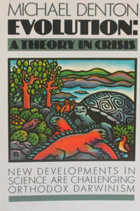 EVOLUTION: A THEORY IN CRISIS by Michael Denton.