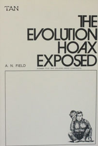 THE EVOLUTION HOAX EXPOSED by A. N. Field.
