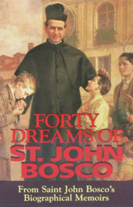 FORTY DREAMS OF ST. JOHN BOSCO by St. John Bosco