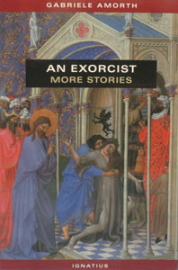 AN EXORCIST - MORE STORIES by Fr. Gabriele Amorth