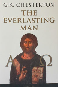 THE EVERLASTING MAN by G. K. Chesterton.