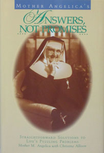 MOTHER ANGELICA'S ANSWERS, NOT PROMISES by Mother M. Angelica