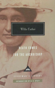 DEATH COMES FOR THE ARCHBISHOP by Willa Cather.