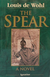 THE SPEAR A Novel about the Crucifixion by Louis de Wohl