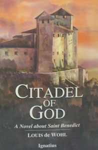 CITADEL OF GOD A Novel about Saint Benedict by Louis de Wohl