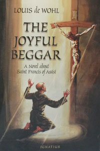 THE JOYFUL BEGGAR A Novel about St. Francis by Louis de Wohl