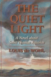 THE QUIET LIGHT A Novel about St. Thomas Aquinas by Louis de Wohl