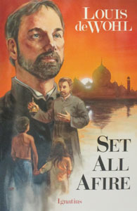 SET ALL AFIRE A Novel on St. Francis Xavier by Louis de Wohl