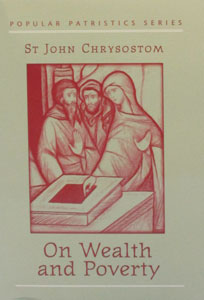ON WEALTH AND POVERTY by St. John Chrysostom