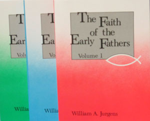 THE FAITH OF THE EARLY FATHERS translated by William A. Jurgens.