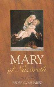 MARY OF NAZARETH by Fr. Federico Suarez.