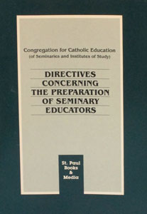 DIRECTIVES CONCERNING THE PREPARATION OF SEMINARY EDUCATORS.