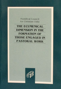 THE ECUMENICAL DIMENSION IN THE FORMATION OF THOSE ENGAGED IN PASTORAL WORK.