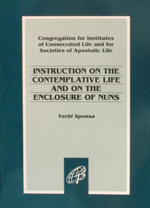 INSTRUCTION ON THE CONTEMPLATIVE LIFE AND ON THE ENCLOSURE OF NUNS