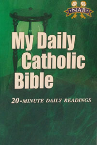 MY DAILY CATHOLIC BIBLE 20 Minute Daily Readings ed. by Paul Thigpen.
