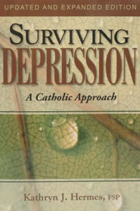 SURVIVING DEPRESSION A Catholic Approach by Kathryn J. Hernes, FSP.