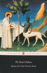 THE DESERT FATHERS, Sayings of the Early Christian Monks