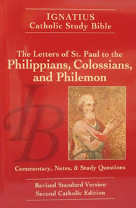 IGNATIUS CATHOLIC STUDY BIBLE The Letters of St  Paul to the Philippians,  Colossians and Philemon