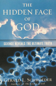 THE HIDDEN FACE OF GOD Science Reveals the Ultimate Truth by Gerald L. Schroeder.