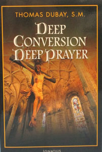 DEEP CONVERSION DEEP PRAYER by Thomas Dubay, S.M.