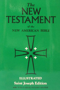 THE NEW TESTAMENT OF THE NEW AMERICAN BIBLE, ILLUSTRATED SAINT JOSEPH EDITION.