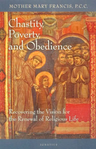 CHASTITY, POVERTY AND OBEDIENCE by Mother Mary Francis P.C.C.