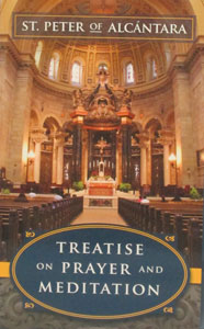 TREATISE ON PRAYER AND MEDITATION by ST. PETER OF ALCANTARA