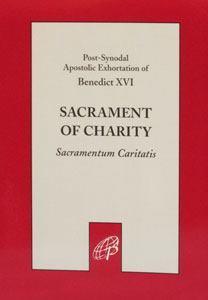 SACRAMENT OF CHARITY Sacramentum Caritatis by Pope Benedict XVI