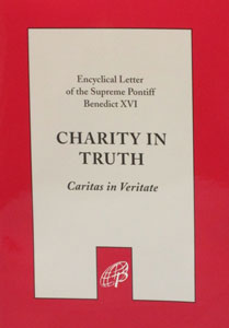 CARITAS IN VERITATE Charity in Truth by Pope Benedict XVI
