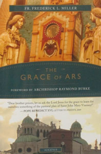 THE GRACE OF ARS by FR. FREDERICK L. MILLER