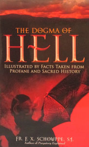 THE DOGMA OF HELL by FR. F. X. SCHOUPPE, SJ.