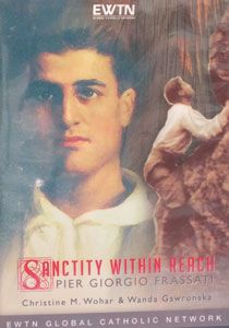 SANCTITY WITHIN REACH, PIER GIORGIO FRASSATI. DVD.