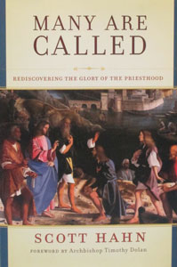 MANY ARE CALLED Rediscovering the Glory of the Priesthood by SCOTT HAHN