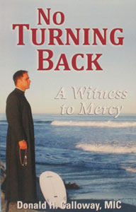 NO TURNING BACK, A Witness To Mercy by DONALD H. CALLOWAY