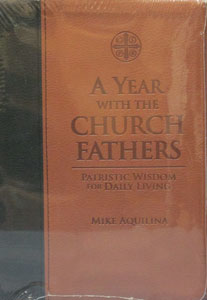 A YEAR WITH THE CHURCH FATHERS by MIKE AQUILINA