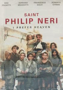 SAINT PHILIP NERI: I PREFER HEAVEN. DVD.