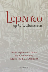 LEPANTO by G. K. CHESTERTON with Explanatory Notes and Commentary Edited by Dale Ahlquist