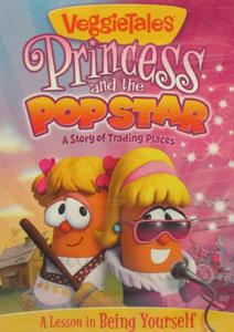 VEGGIETALES:  PRINCESS AND THE POP STAR: A STORY OF TRADING PLACES. DVD.