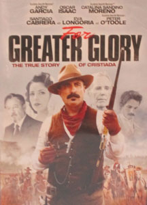 FOR GREATER GLORY: THE TRUE STORY OF CHRISTADA. DVD.