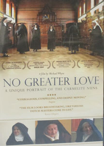 NO GREATER LOVE: A UNIQUE PORTRAIT OF THE CARMELITE NUNS. DVD.