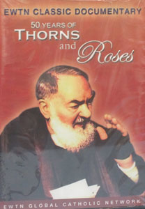 50 YEARS OF THORNS AND ROSES (PADRE PIO). DVD.