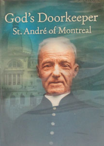 GOD'S DOORKEEPER: ST. ANDRE OF MONTREAL. DVD.
