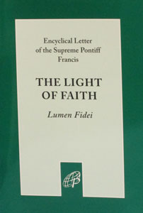 THE LIGHT OF FAITH (LUMEN FIDEI) by POPE FRANCIS