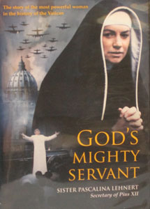 GOD'S MIGHTY SERVANT: SISTER PASCALIAN LEHNERT. DVD.